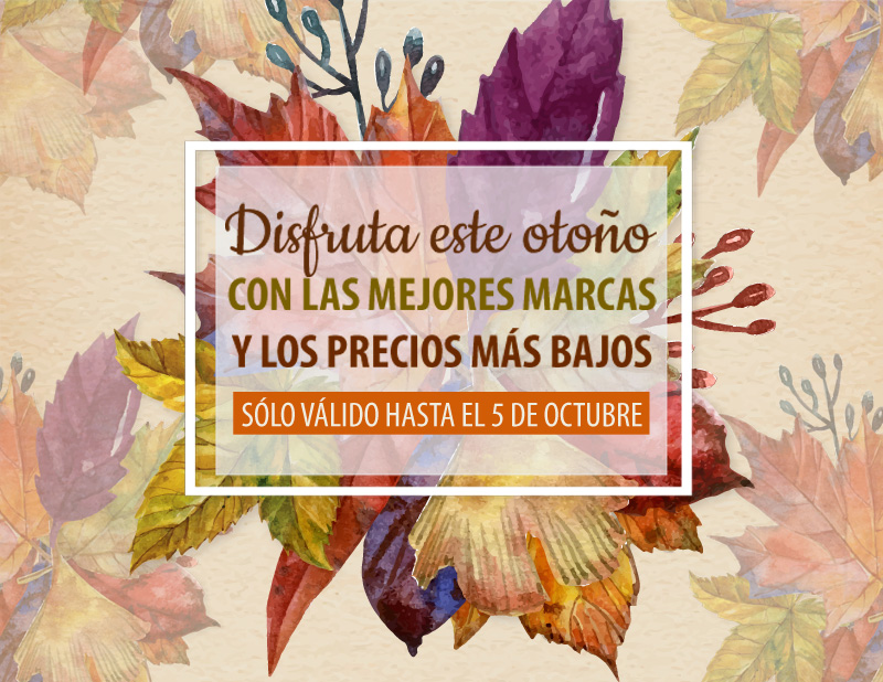 Disfruta este otoño con LOS PRECIOS MÁS BAJOS